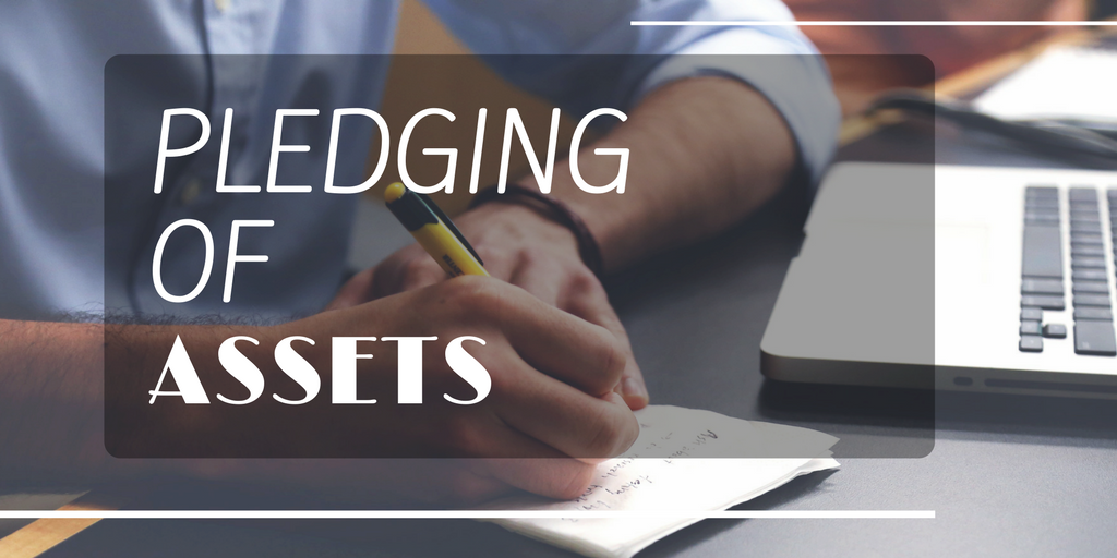 how does pledging of assets help you to obtain a property