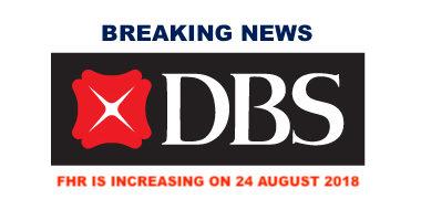DBS Singapore increased Fixed Deposit Savings (FHR) Rate